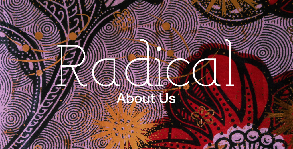 Radical: About us