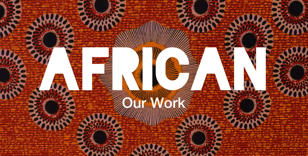 African: Our Work